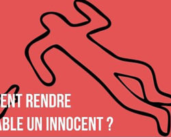 Comment rendre coupable un innocent
