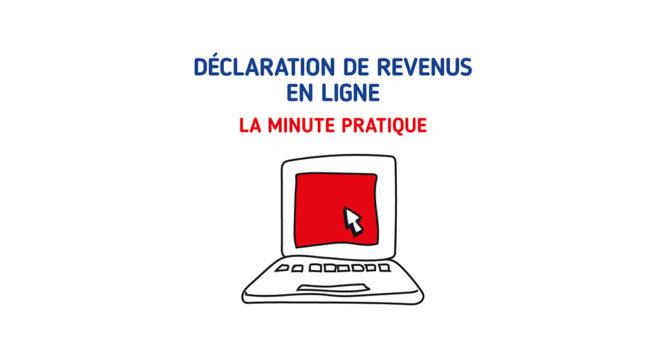 Déclaration de revenus en ligne : la minute pratique