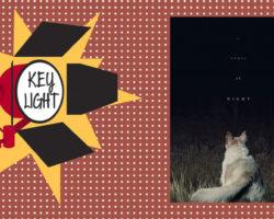 Key Light :  «It comes at night»