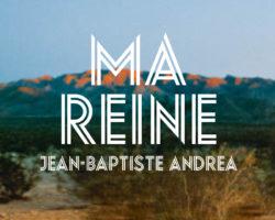 Ma Reine, premier roman de Jean-Baptiste ANDREA, publié aux éditions L'Iconoclaste.