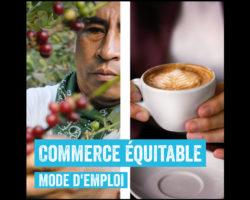 Commerce équitable : Mode d'emploi !