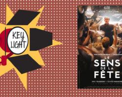 Key Light : chroniques ciné de Charles avec le film «Le sens de la fête»