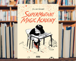 « Supermutant Magic Academy » de Jillian Tamaki