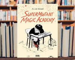 «Supermutant Magic Academy» de Jillian Tamaki
