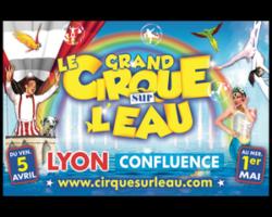GRAND CIRQUE SUR L'EAU A LYON