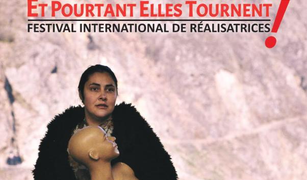 « ET POURTANT ELLES TOURNENT » un festival indispensable dans toute l'agglomération de Lyon.