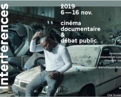 DU 6 au 16 novembre : LE FESTIVAL INTERFERENCES propose CINÉMA DOCUMENTAIRE & DÉBAT PUBIC.