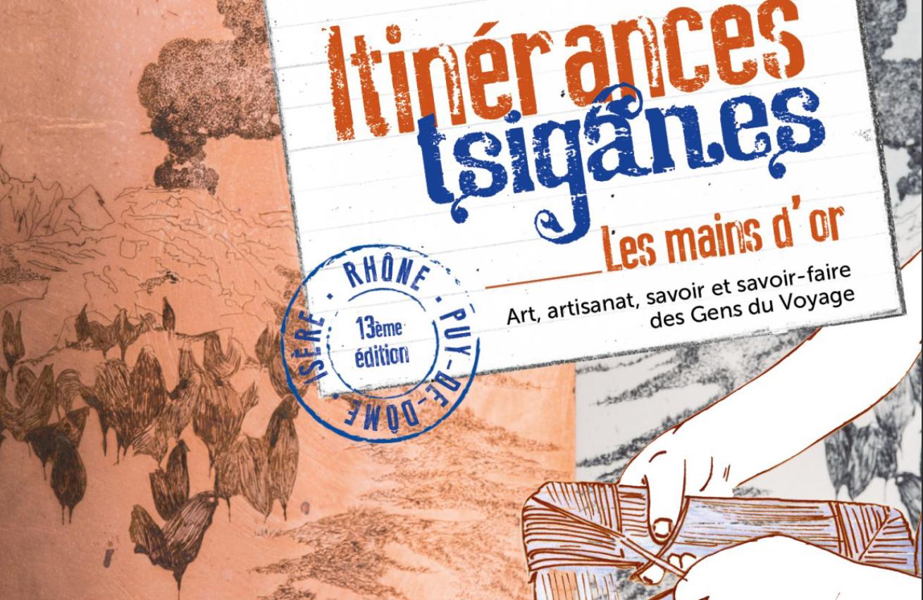 ITINERANCES TSIGANES : Rendez-vous avec la culture tsigane dans l'Isère, le Rhône ou le Puy de Dôme.