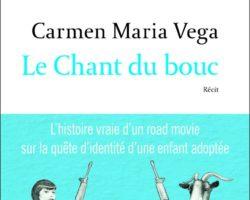 «Le chant du bouc» de l'artiste Lyonnaise Carmen MARIA VEGA : La quête de vérité d'une enfant adoptée