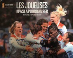 « LES JOUEUSES # PASLAPOURDANSER » un film choc sur l'équipe féminine de l'O.L.
