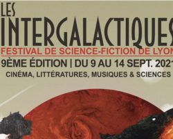 LES INTERGALACTIQUES vous attendent à Lyon, du 9 au 14 septembre !