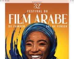 À FAMECK ET DANS LA VALLÉE DE LA FENSCH : 32ème festival du FILM ARABE !
