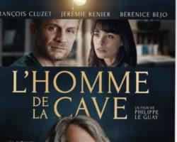 « L'HOMME DE LA CAVE » de Philippe Le Guay